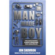 Man Made Boy by Skovron, Jon, 9780142427439