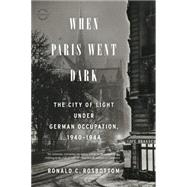 When Paris Went Dark by Rosbottom, Ronald C., 9780316217439