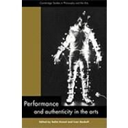 Performance and Authenticity in the Arts by Edited by Salim Kemal , Ivan Gaskell, 9780521147439