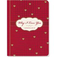 Why I Love You: A Journal of Us by Zenkel, Suzanne, 9781441307439