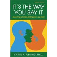 It's the Way You Say It by Fleming, Carol A., Ph.d., 9781609947439