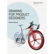 Drawing for Product Designers by Henry, Kevin, 9781856697439