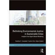 Rethinking Environmental Justice in Sustainable Cities: Insights from Agent-Based Modeling by Campbell; Heather E., 9780415657440