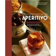 Aperitivo by Huff, Marisa; Bastianich, Joe; Fazzari, Andrea, 9780847847440