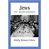 Jews in Wisconsin by Cohen, Sheila Terman, 9780870207440