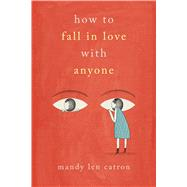 How to Fall in Love with Anyone Essays by Catron, Mandy Len, 9781501137440