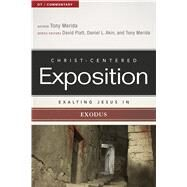 Exalting Jesus in Exodus by Merida, Tony, 9780805497441