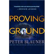 Proving Ground by Blauner, Peter, 9781250117441