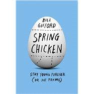 Spring Chicken by Gifford, Bill, 9781455527441
