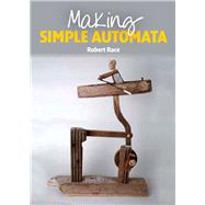 Making Simple Automata by Race, Robert, 9781847977441