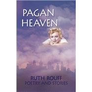 Pagan Heaven by Rouff, Ruth, 9781943837441