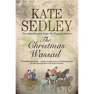 The Christmas Wassail by Sedley, Kate, 9780727897442