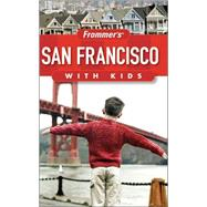 Frommer's San Francisco with Kids by Salmi, Noelle, 9780470387443