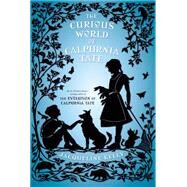 The Curious World of Calpurnia Tate by Kelly, Jacqueline, 9780805097443