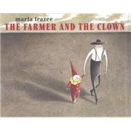 The Farmer and the Clown by Frazee, Marla; Frazee, Marla, 9781442497443