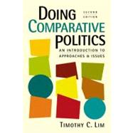 Doing Comparative Politics: An Introduction to Approaches and Issues by Lim, Timothy C., 9781588267443
