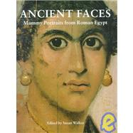 Ancient Faces: Mummy Portraits in Roman Egypt by Walker,Susan;Walker,Susan, 9780415927444
