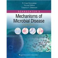 Schaechter's Mechanisms of Microbial Disease by Engleberg, N. Cary; Dermody, Terence; DiRita, Victor, 9780781787444