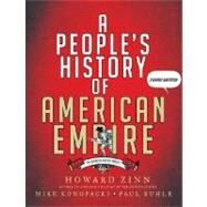A People's History of American Empire by Zinn, Howard; Konopacki, Mike; Buhle, Paul, 9780805087444