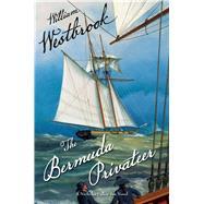 The Bermuda Privateer by Westbrook, William, 9781590137444