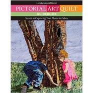Pictorial Art Quilt Guidebook: Secrets to Capturing Your Photos in Fabric by Wiener, Leni Levenson, 9781607057444