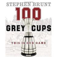 100 Grey Cups 9780771017445U
