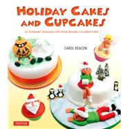 Holiday Cakes and Cupcakes by Deacon, Carol, 9780804847445