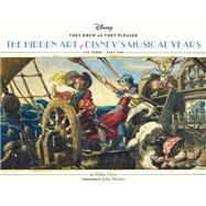 The Hidden Art of Disney's Musical Years by Ghez, Didier, 9781452137445