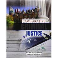 Comparative Criminal Justice by Del Carmen, Alejandro, 9781465247445