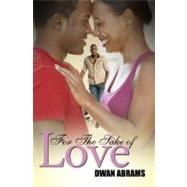 For the Sake of Love by Abrams, Dwan, 9781601627445