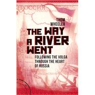The Way a River Went by Wheeler, Thom, 9781849537445