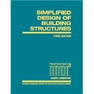 Simplified Design of Building Structures by Ambrose, James, 9780471037446