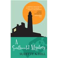 A Southwold Mystery by Hill, Suzette A., 9780749017446
