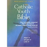 The Catholic Youth Bible: New American Bible Including the Revised Psalms and the Revised New Testament by Singer-Towns, Brian, 9780884897446