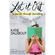 Let It Out by Dalebout, Katie, 9781401947446