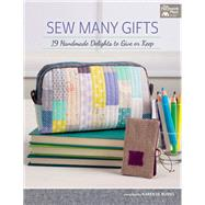 Sew Many Gifts by Burns, Karen M., 9781604687446