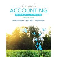 Horngren's Accounting, The Financial Chapters Plus MyAccountingLab with Pearson eText -- Access Card Package by Miller-Nobles, Tracie L.; Mattison, Brenda L.; Matsumura, Ella Mae, 9780134047447