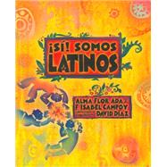 Si! somos latinos / Yes! We are Latinos by Ada, Alma Flor; Campoy, F. Isabel; Diaz, David, 9781622637447