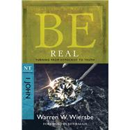 Be Real (1 John) Turning from Hypocrisy to Truth by Wiersbe, Warren W., 9781434767448