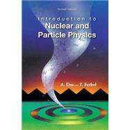 Introduction to Nuclear and Particle Physics by Das, Ashok; Ferbel, Thomas, 9789812387448