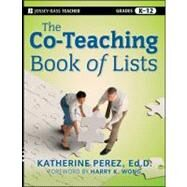 The Co-Teaching Book of Lists by Perez, Katherine D.; Wong, Harry K., 9781118017449
