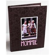 Mommie by Gottfried, Arlene; Rosen, Sara, 9781576877449