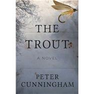 The Trout by Cunningham, Peter, 9781628727449