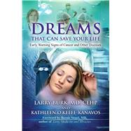 Dreams That Can Save Your Life by Burk, Larry; O'keefe-kanavos, Kathleen; Siegel, Bernie, 9781844097449
