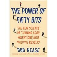 The Power of Fifty Bits by Nease, Bob, Ph.D., 9780062407450