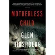 Motherless Child by Hirshberg, Glen, 9780765337450
