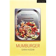 Mumburger by Kosar, Sarah, 9781350017450