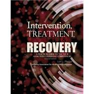 Intervention Treatment and Recovery: A Practical Guide to the Tap 21 Addiction Counseling Competencies by Phelps, Lori, 9781465267450