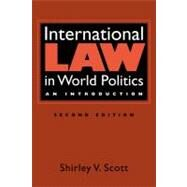 International Law in World Politics: An Introduction by Scott, Dr. Shirley V., 9781588267450