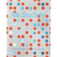 Re Society by Schiller, Konrad; Shiozaki, Erica; Brink, Sanne Ten; Hamers, Ralph, 9789491727450